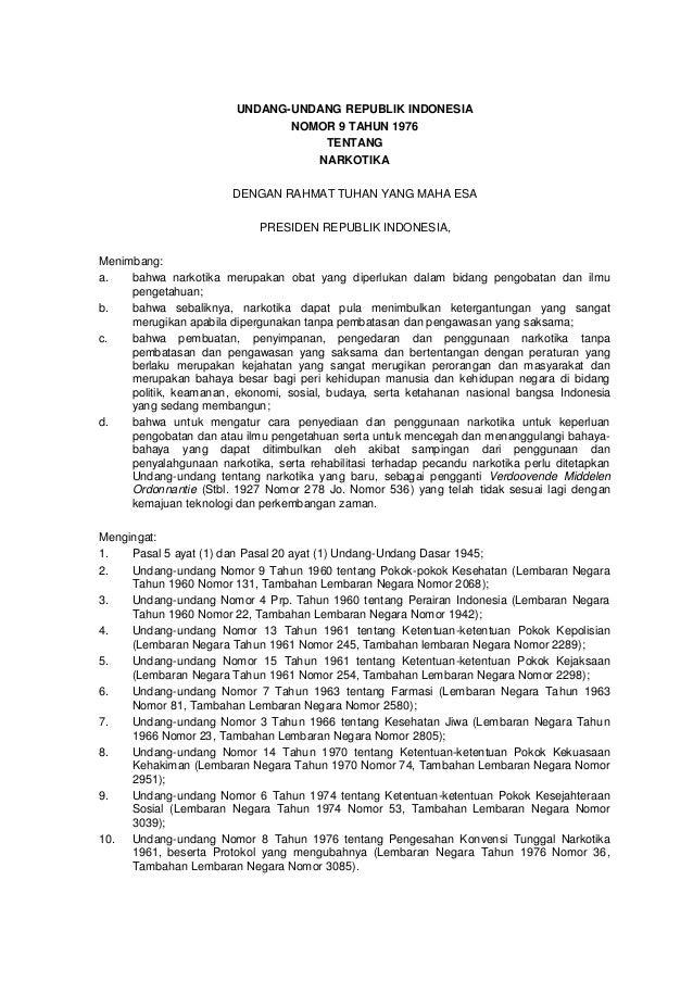 UNDANG-UNDANG REPUBLIK INDONESIA NOMOR 9 TAHUN 1976 TENTANG NARKOTIKA DENGAN RAHMAT TUHAN YANG MAHA ESA PRESIDEN REPUBLIK ...