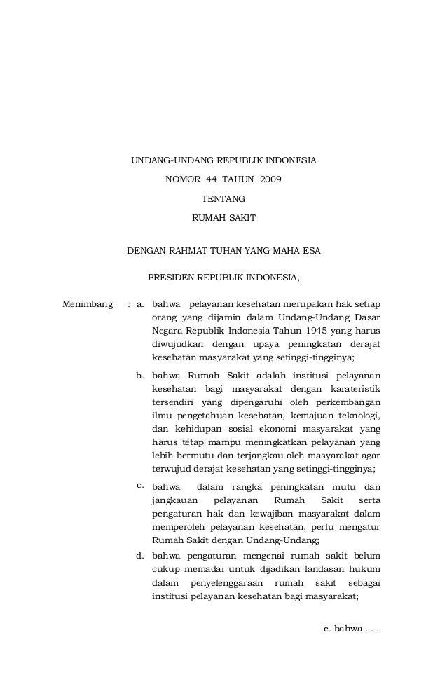 UNDANG-UNDANG REPUBLIK INDONESIA NOMOR 44 TAHUN 2009 TENTANG RUMAH SAKIT DENGAN RAHMAT TUHAN YANG MAHA ESA PRESIDEN REPUBL...