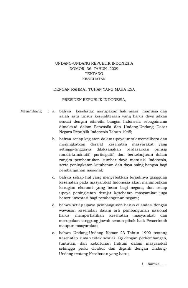 UNDANG-UNDANG REPUBLIK INDONESIA NOMOR 36 TAHUN 2009 TENTANG KESEHATAN DENGAN RAHMAT TUHAN YANG MAHA ESA PRESIDEN REPUBLIK...