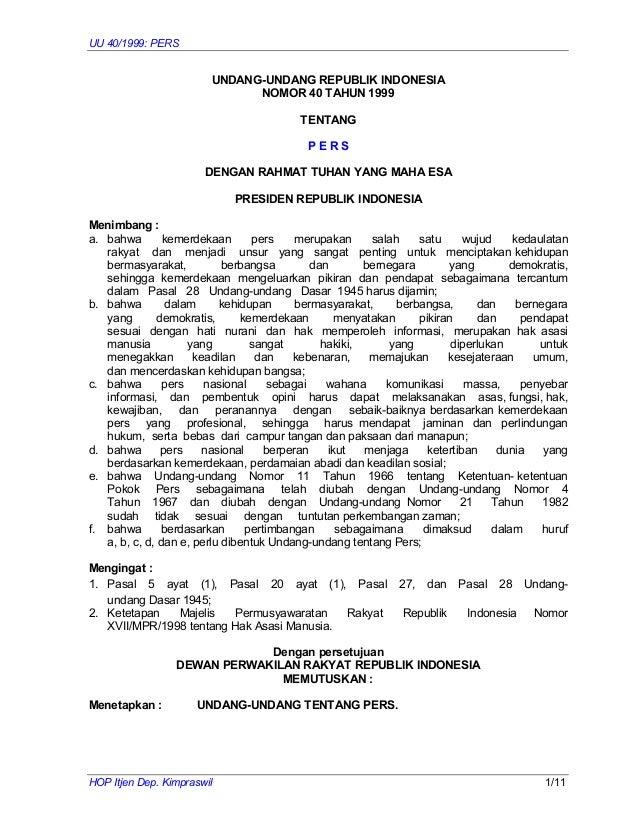UU 40/1999: PERS HOP Itjen Dep. Kimpraswil 1/11 UNDANG-UNDANG REPUBLIK INDONESIA NOMOR 40 TAHUN 1999 TENTANG P E R S DENGA...