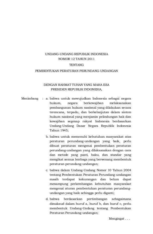 UNDANG-UNDANG REPUBLIK INDONESIA NOMOR 12 TAHUN 2011 TENTANG PEMBENTUKAN PERATURAN PERUNDANG-UNDANGAN DENGAN RAHMAT TUHAN ...