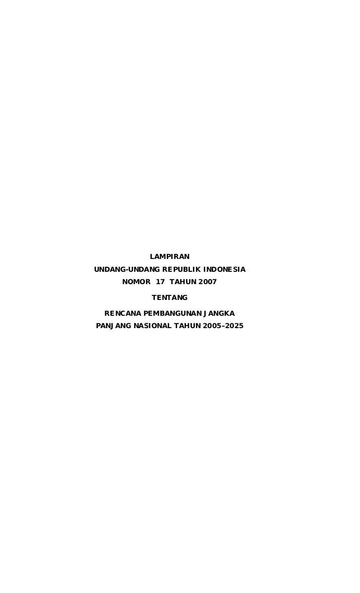 LAMPIRANUNDANG-UNDANG REPUBLIK INDONESIA     NOMOR 17 TAHUN 2007            TENTANG  RENCANA PEMBANGUNAN JANGKAPANJANG NAS...