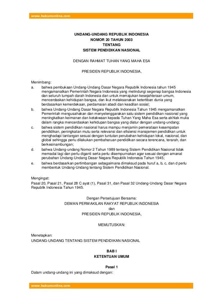 UNDANG-UNDANG REPUBLIK INDONESIA<br />NOMOR 20 TAHUN 2003<br />TENTANG<br />SISTEM PENDIDIKAN NASIONAL<br />DENGAN RAHMAT ...