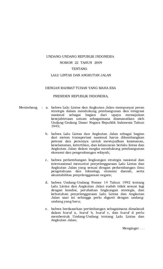 UNDANG-UNDANG REPUBLIK INDONESIA NOMOR 22 TAHUN 2009 TENTANG LALU LINTAS DAN ANGKUTAN JALAN DENGAN RAHMAT TUHAN YANG MAHA ...