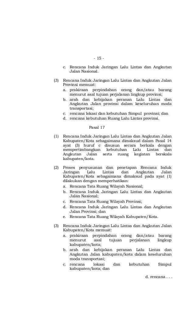 - 15 - c. Rencana Induk Jaringan Lalu Lintas dan Angkutan Jalan Nasional. (3) Rencana Induk Jaringan Lalu Lintas dan Angku...