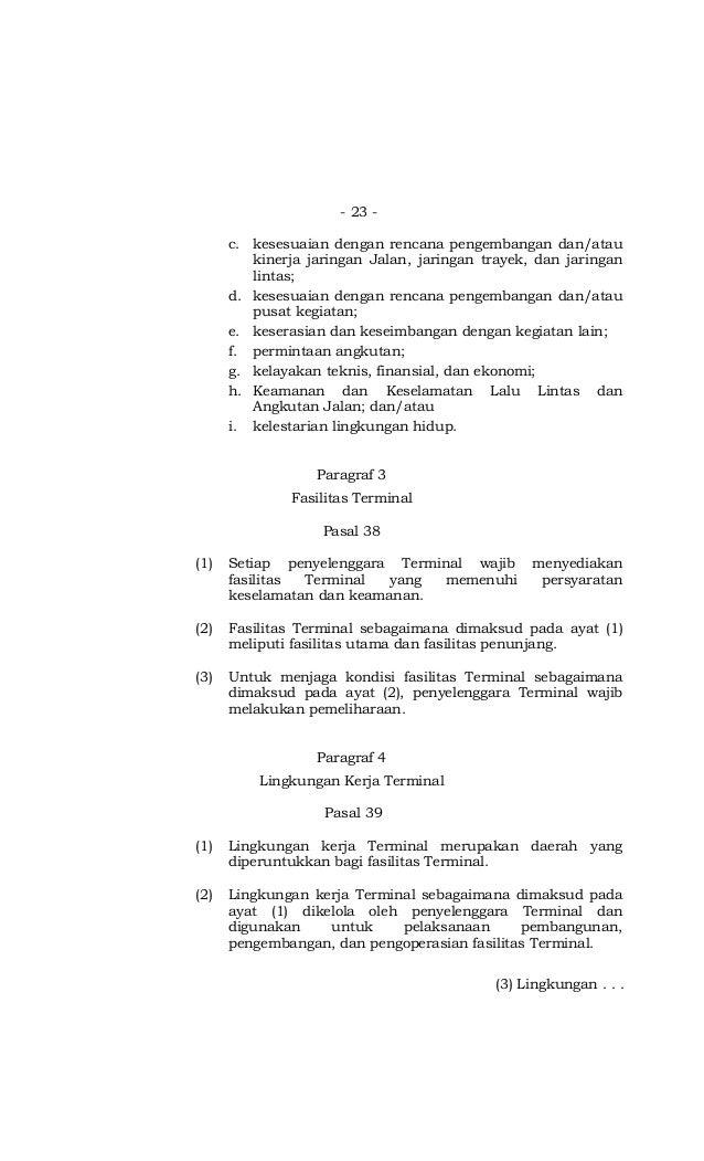 - 23 - c. kesesuaian dengan rencana pengembangan dan/atau kinerja jaringan Jalan, jaringan trayek, dan jaringan lintas; d....