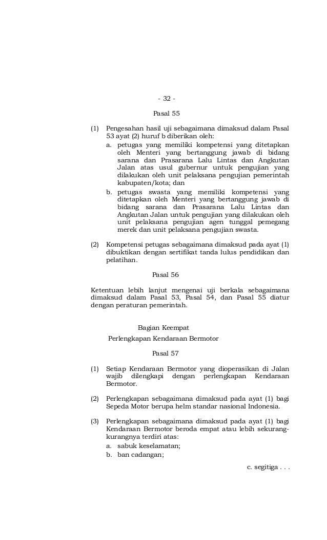 - 32 - Pasal 55 (1) Pengesahan hasil uji sebagaimana dimaksud dalam Pasal 53 ayat (2) huruf b diberikan oleh: a. petugas y...