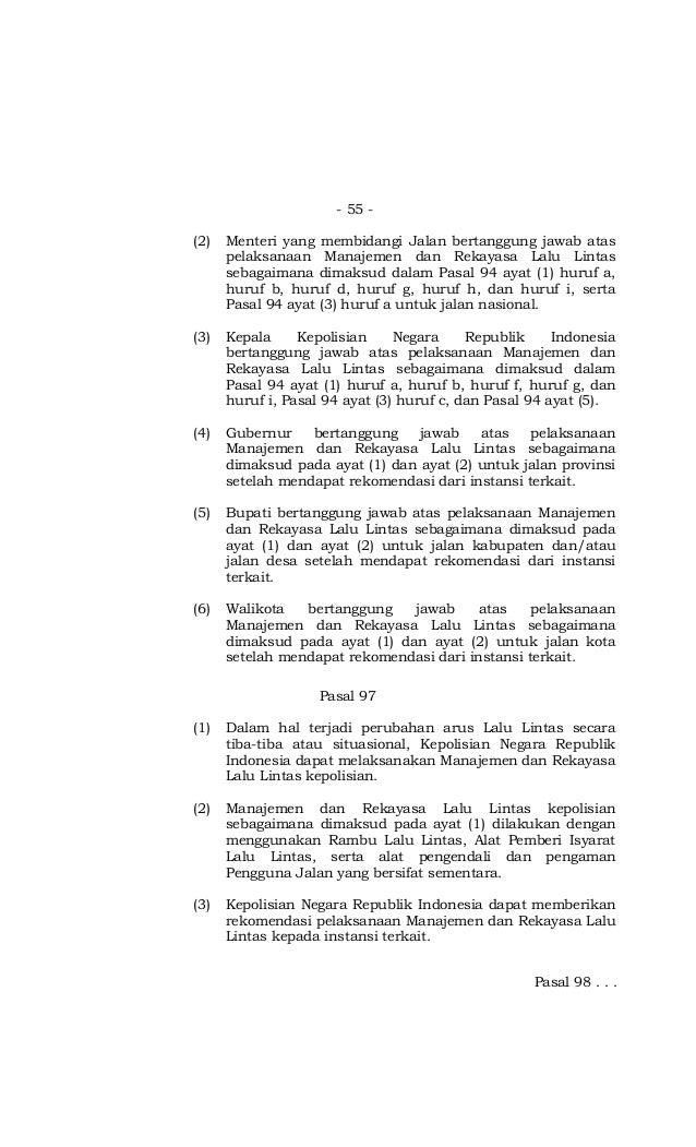 - 55 - (2) Menteri yang membidangi Jalan bertanggung jawab atas pelaksanaan Manajemen dan Rekayasa Lalu Lintas sebagaimana...