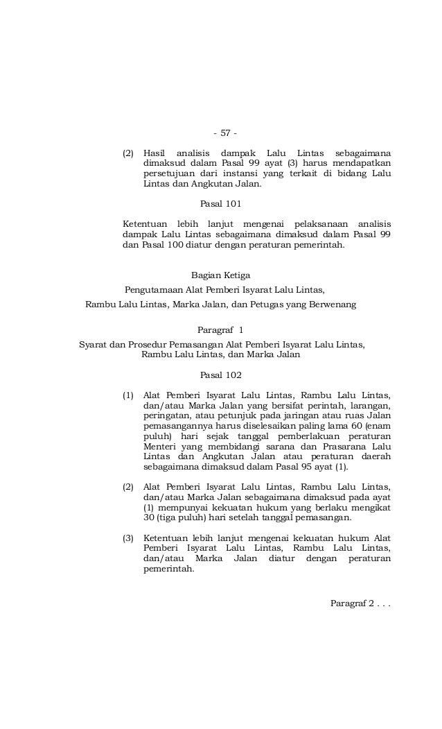 - 57 - (2) Hasil analisis dampak Lalu Lintas sebagaimana dimaksud dalam Pasal 99 ayat (3) harus mendapatkan persetujuan da...
