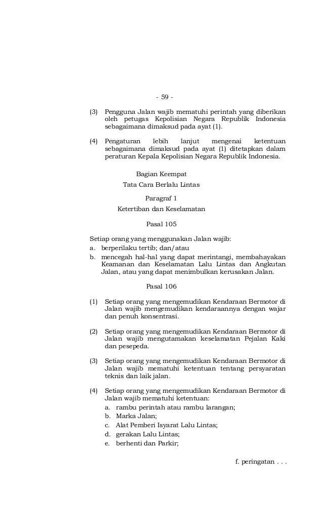 - 59 - (3) Pengguna Jalan wajib mematuhi perintah yang diberikan oleh petugas Kepolisian Negara Republik Indonesia sebagai...