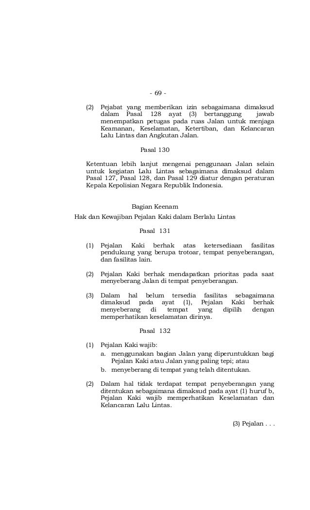 - 69 - (2) Pejabat yang memberikan izin sebagaimana dimaksud dalam Pasal 128 ayat (3) bertanggung jawab menempatkan petuga...