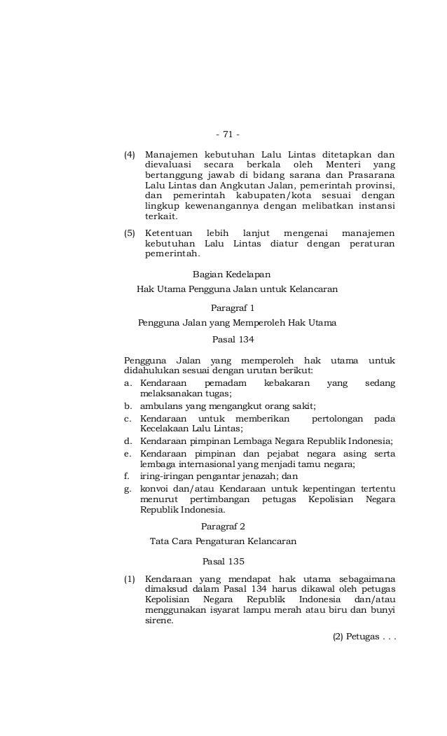 - 71 - (4) Manajemen kebutuhan Lalu Lintas ditetapkan dan dievaluasi secara berkala oleh Menteri yang bertanggung jawab di...