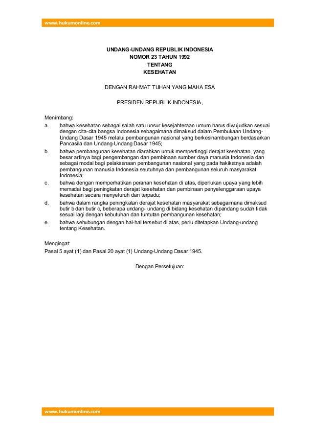 www.hukumonline.com UNDANG-UNDANG REPUBLIK INDONESIA NOMOR 23 TAHUN 1992 TENTANG KESEHATAN DENGAN RAHMAT TUHAN YANG MAHA E...