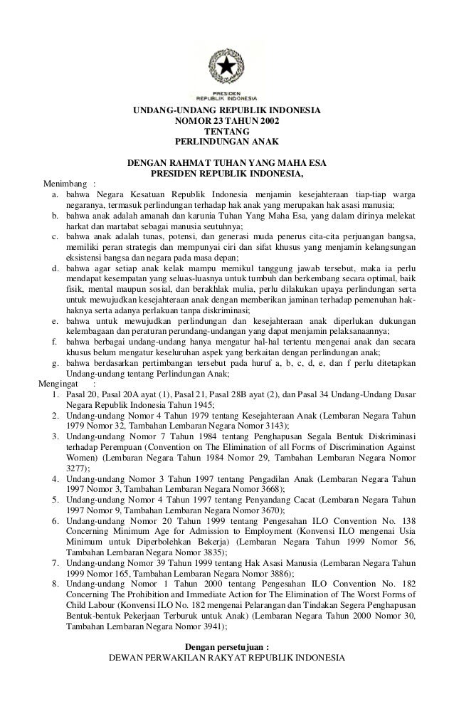 UNDANG-UNDANG REPUBLIK INDONESIA NOMOR 23 TAHUN 2002 TENTANG PERLINDUNGAN ANAK DENGAN RAHMAT TUHAN YANG MAHA ESA PRESIDEN ...