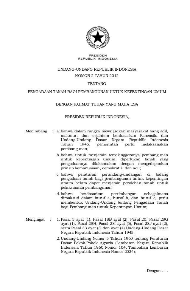 UNDANG-UNDANG REPUBLIK INDONESIA NOMOR 2 TAHUN 2012 TENTANG PENGADAAN TANAH BAGI PEMBANGUNAN UNTUK KEPENTINGAN UMUM DENGAN...