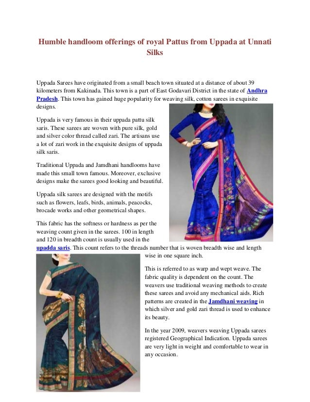 Humble handloom offerings of royal Pattus from Uppada at Unnati Silks Uppada Sarees have originated from a small beach tow...