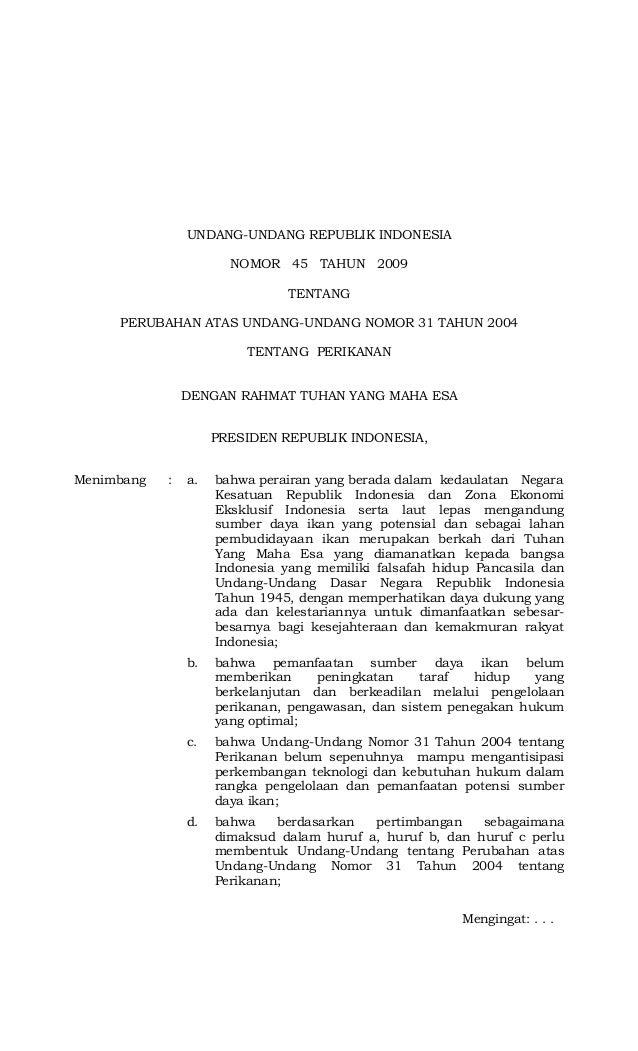 UNDANG-UNDANG REPUBLIK INDONESIA NOMOR 45 TAHUN 2009 TENTANG PERUBAHAN ATAS UNDANG-UNDANG NOMOR 31 TAHUN 2004 TENTANG PERI...