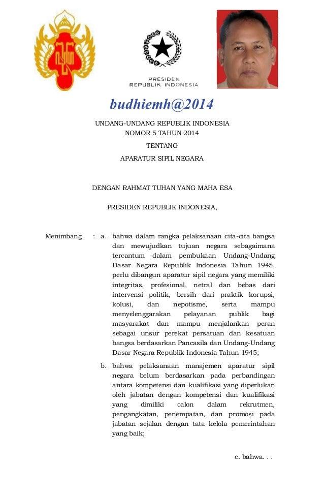 UNDANG-UNDANG REPUBLIK INDONESIA NOMOR 5 TAHUN 2014 TENTANG APARATUR SIPIL NEGARA DENGAN RAHMAT TUHAN YANG MAHA ESA PRESID...