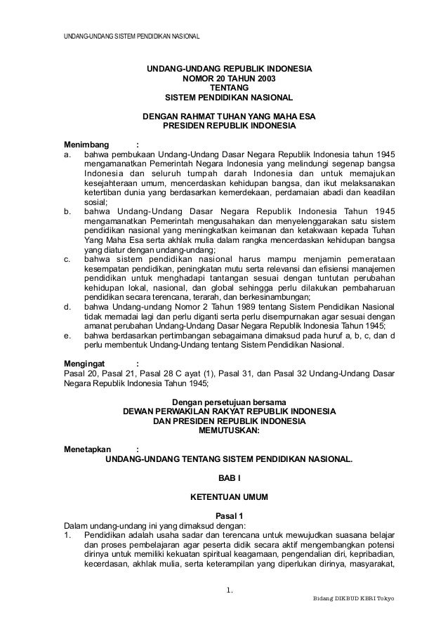 UNDANG-UNDANG SISTEM PENDIDIKAN NASIONAL 1. Bidang DIKBUD KBRI Tokyo UNDANG-UNDANG REPUBLIK INDONESIA NOMOR 20 TAHUN 2003 ...