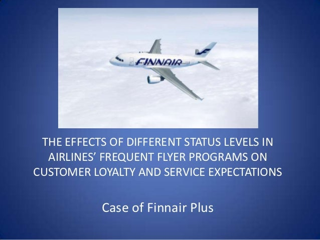 THE EFFECTS OF DIFFERENT STATUS LEVELS IN  AIRLINES' FREQUENT FLYER PROGRAMS ONCUSTOMER LOYALTY AND SERVICE EXPECTATIONS  ...