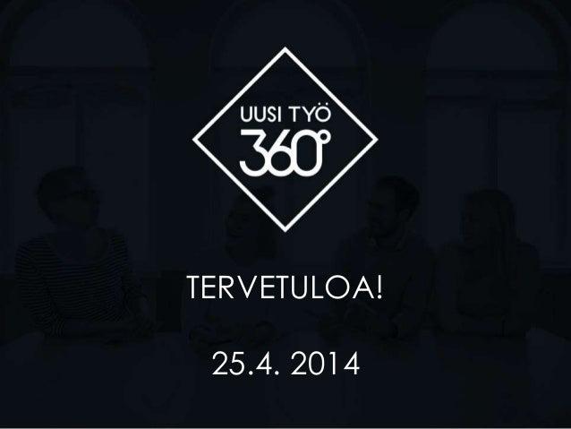 TERVETULOA! 25.4. 2014