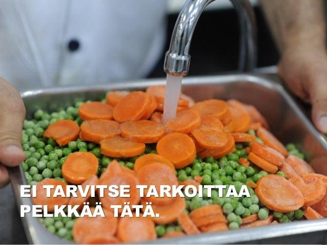 11  EI TARVITSE TARKOITTAA PELKKÄÄ TÄTÄ.