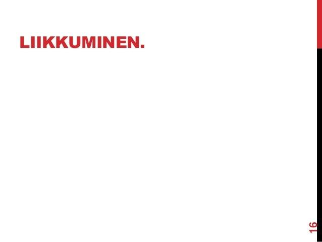 LIIKKUMINEN.  16