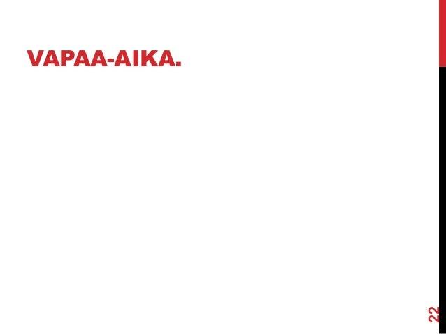 VAPAA-AIKA.  22