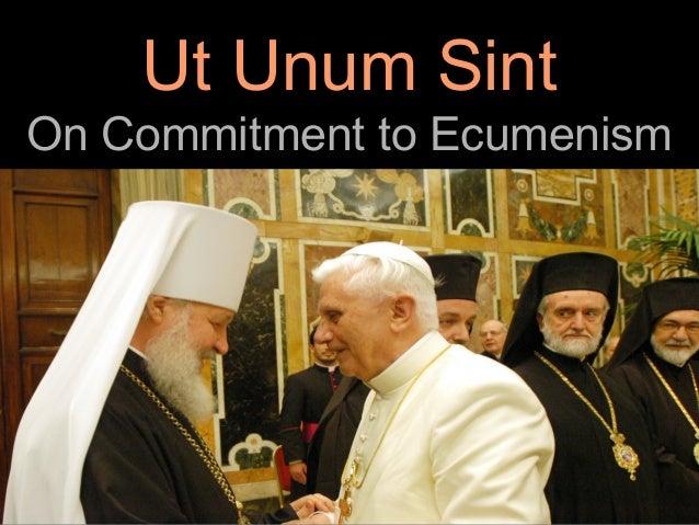 Ut Unum SintOn Commitment to Ecumenism