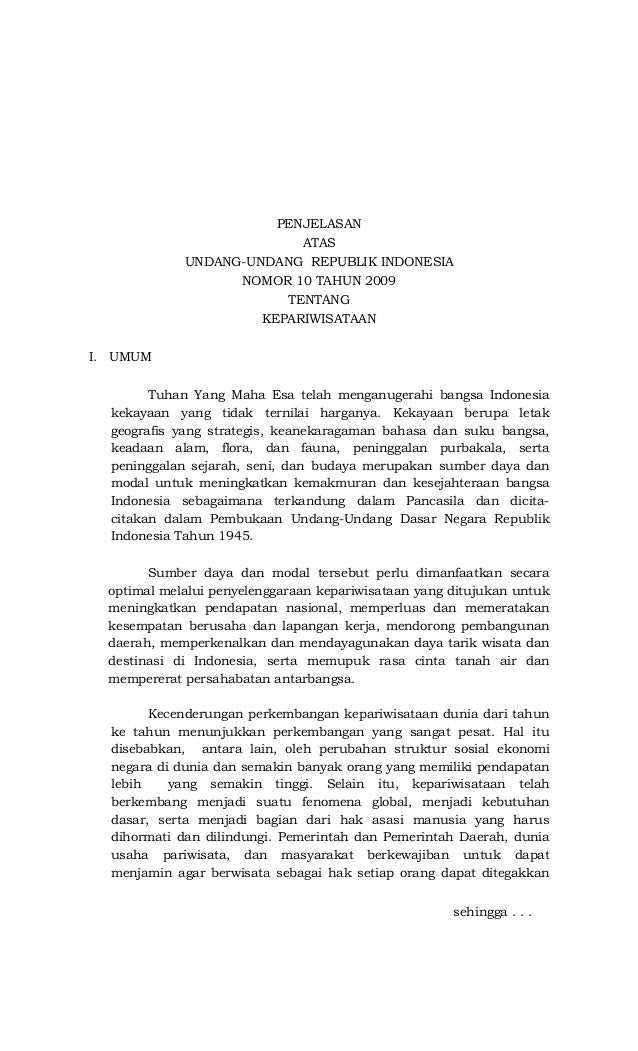 PENJELASAN ATAS UNDANG-UNDANG REPUBLIK INDONESIA NOMOR 10 TAHUN 2009 TENTANG KEPARIWISATAAN I. UMUM Tuhan Yang Maha Esa te...