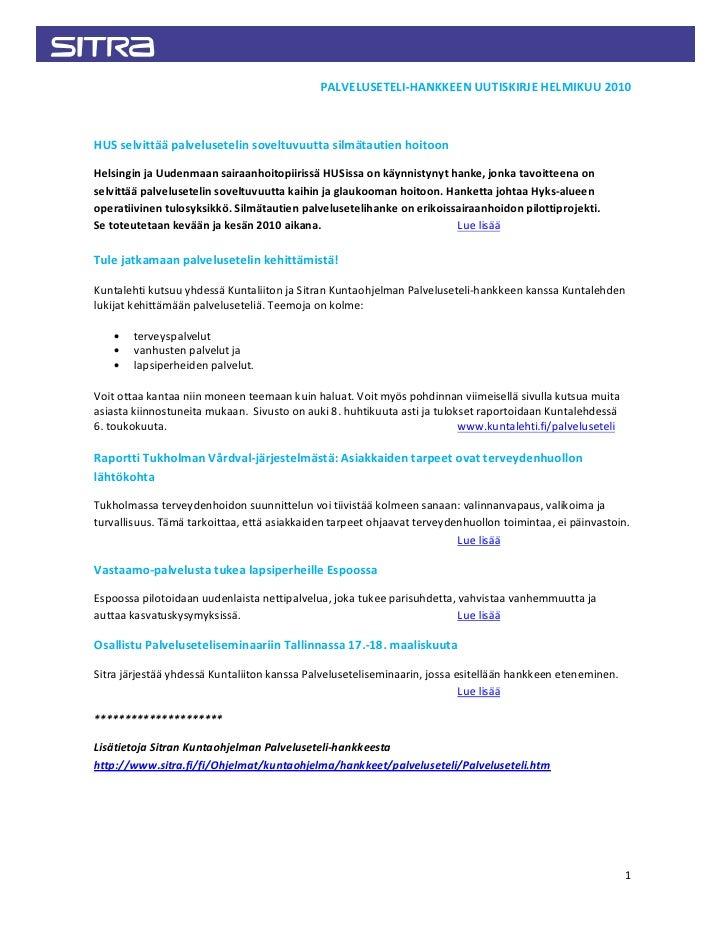 PALVELUSETELI-HANKKEEN UUTISKIRJE HELMIKUU 2010    HUS selvittää palvelusetelin soveltuvuutta silmätautien hoitoon  Helsin...