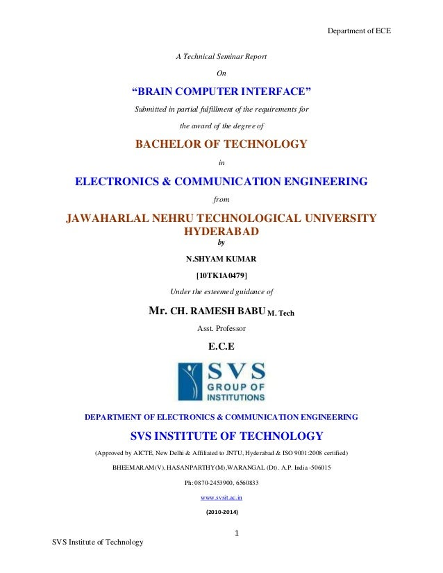"""Department of ECE 1 SVS Institute of Technology A Technical Seminar Report On """"BRAIN COMPUTER INTERFACE"""" Submitted in part..."""