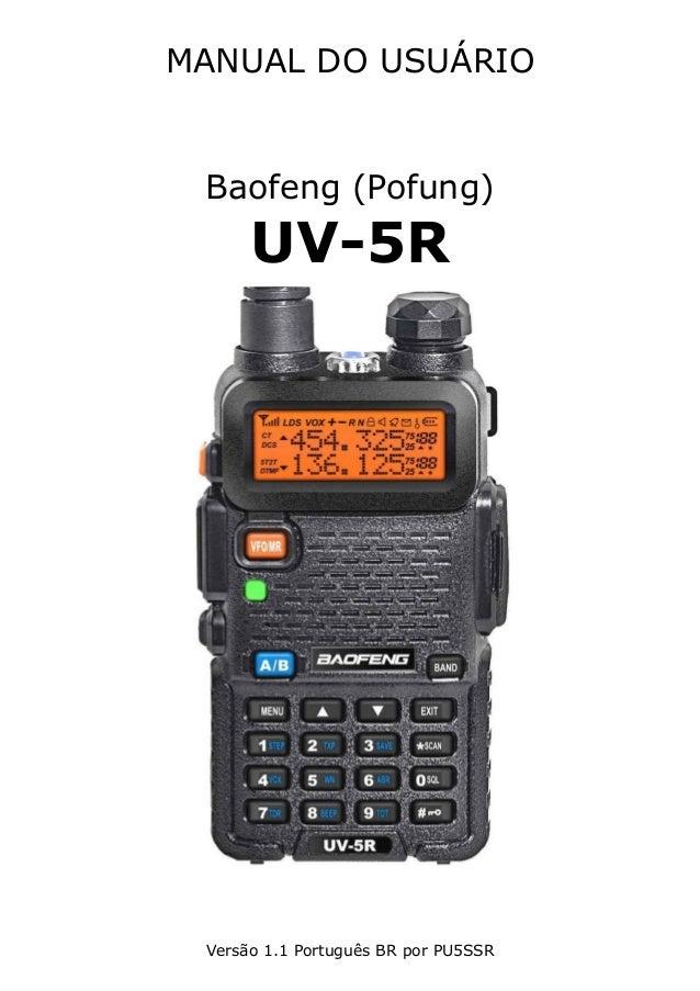 MANUAL DO USUÁRIO Baofeng (Pofung) UV-5R Versão 1.1 Português BR por PU5SSR