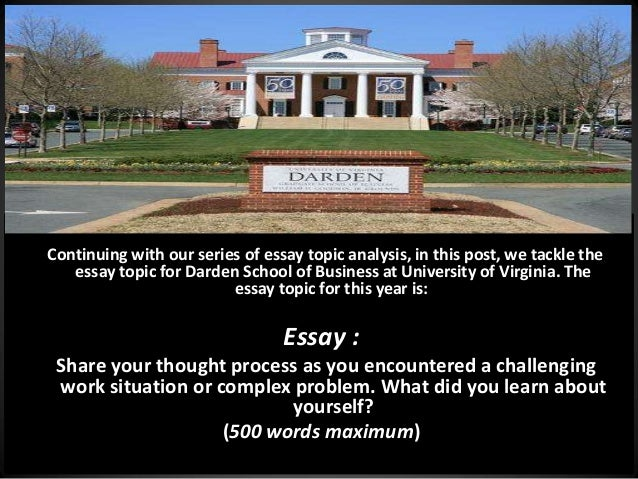 darden essay question analysis Darden has only one required essay as part of the application while answering  only one essay question may seem simple, it requires.