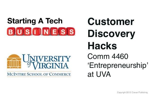 Copyright 2012 Cowan PublishingCustomerDiscoveryHacksComm 4460'Entrepreneurship'at UVA