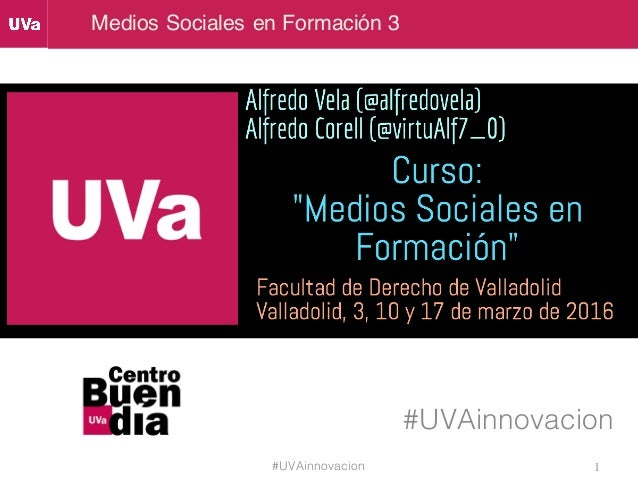Medios Sociales en Formación 3 #UVAinnovacion 1#UVAinnovacion