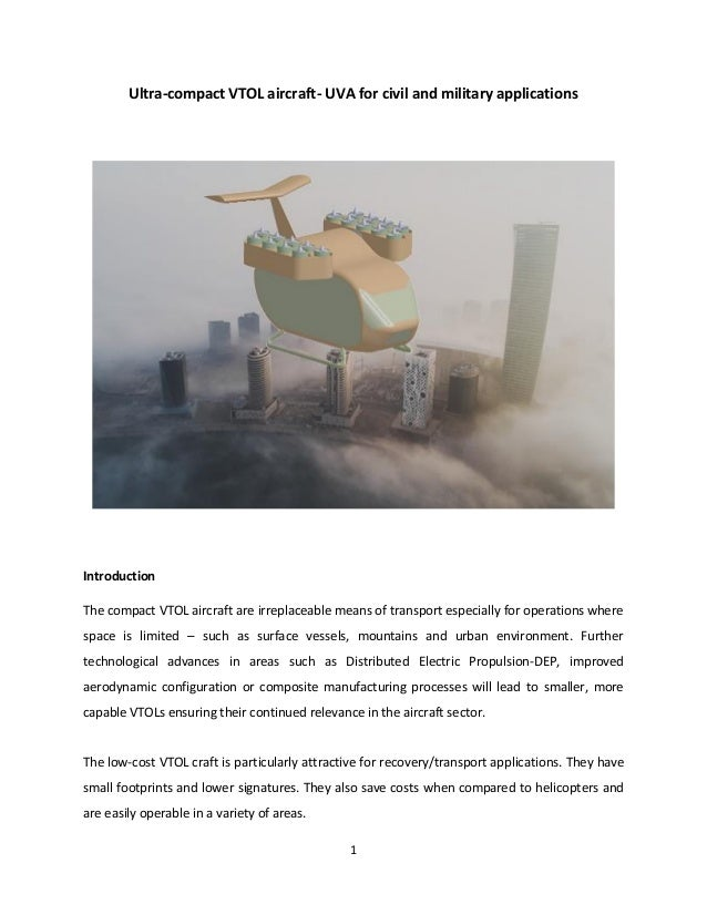 1 Ultra-compact VTOL aircraft- UVA for civil and military applications Introduction The compact VTOL aircraft are irreplac...