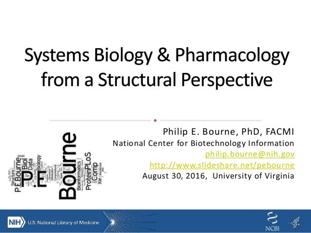 Philip E. Bourne, PhD, FACMI National Center for Biotechnology Information philip.bourne@nih.gov http://www.slideshare.net...