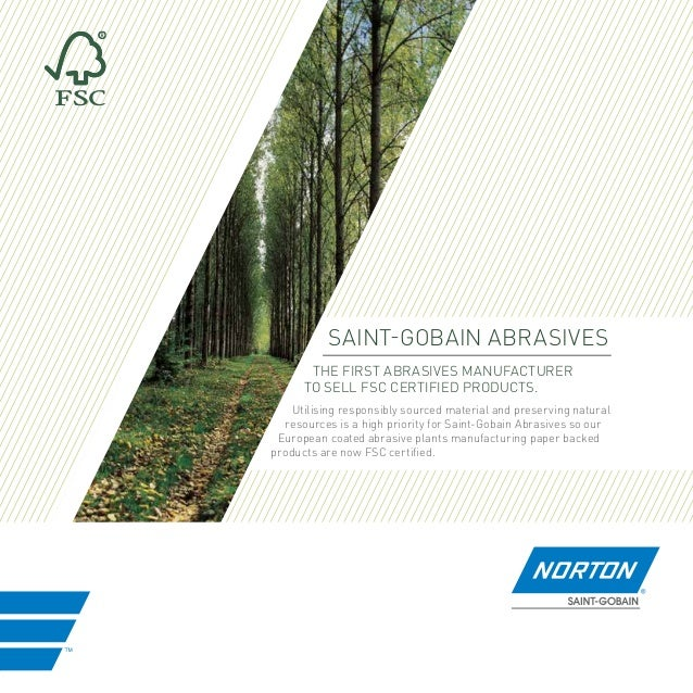 Saint-Gobain Abrasives the first Abrasives manufacturer to sell FSC certified products. Utilising responsibly sourced mate...