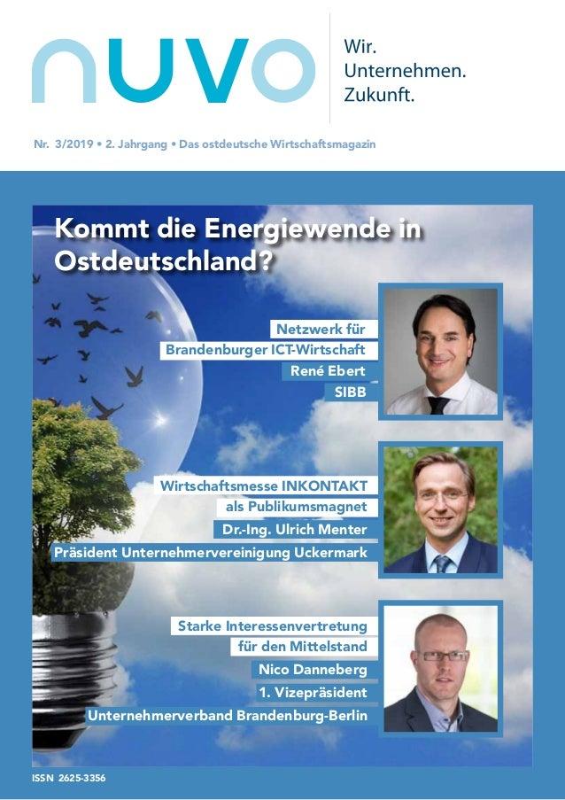 nuvoNr. 3/2019 • 2. Jahrgang • Das ostdeutsche Wirtschaftsmagazin Kommt die Energiewende in Ostdeutschland? Wirtschaftsmes...