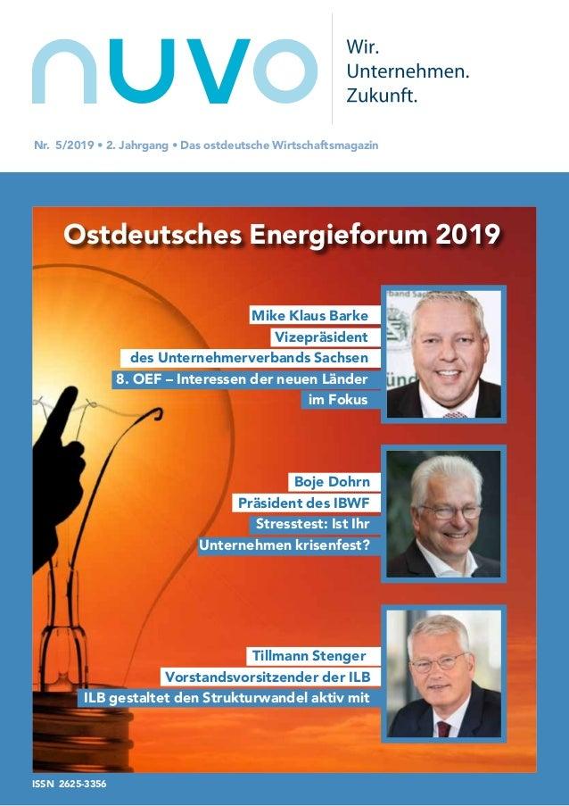 nuvoNr. 5/2019 • 2. Jahrgang • Das ostdeutsche Wirtschaftsmagazin Ostdeutsches Energieforum 2019 Boje Dohrn Präsident des ...