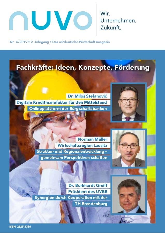 nuvoNr. 6/2019 • 2. Jahrgang • Das ostdeutsche Wirtschaftsmagazin Fachkräfte: Ideen, Konzepte, Förderung Norman Müller Wir...
