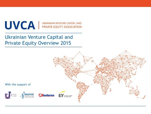 Ukrainian Venture Capital and Private Equity Overview 2015
