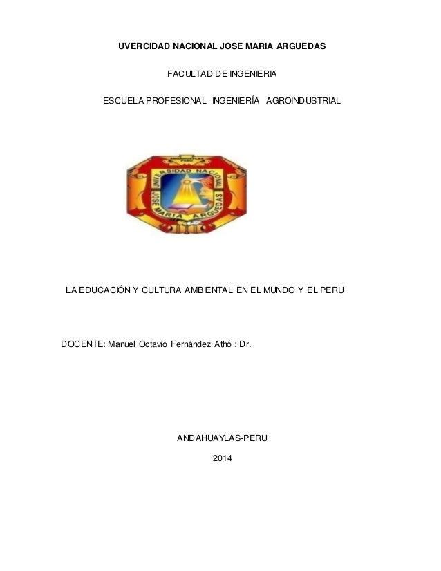 UVERCIDAD NACIONAL JOSE MARIA ARGUEDAS FACULTAD DE INGENIERIA ESCUELA PROFESIONAL INGENIERÍA AGROINDUSTRIAL LA EDUCACIÓN Y...