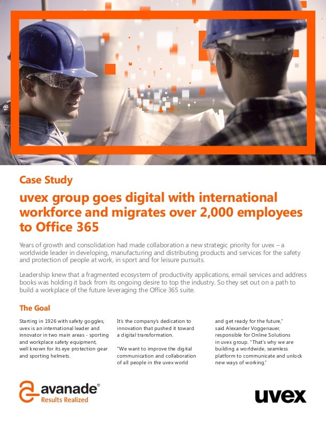 Case Study uvex group goes digital with international workforce and migrates over 2,000 employees to Office 365 Starting i...
