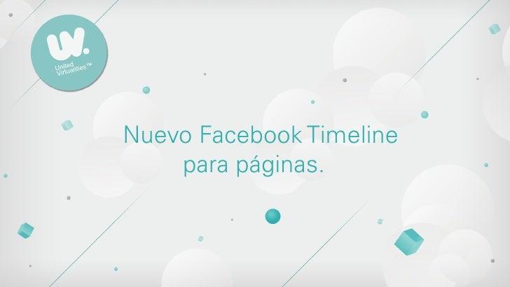 Nuevo Facebook Timeline    para páginas.