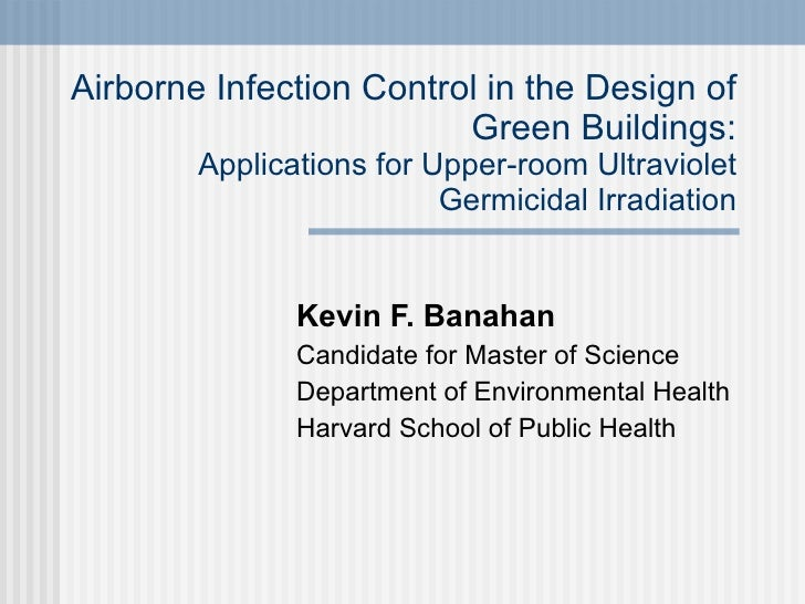 Airborne Infection Control in the Design of Green Buildings: Applications for Upper-room Ultraviolet Germicidal Irradiatio...