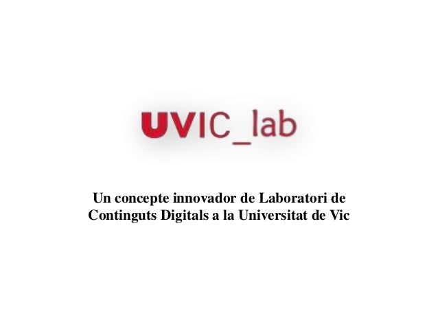 Un concepte innovador de Laboratori deContinguts Digitals a la Universitat de Vic