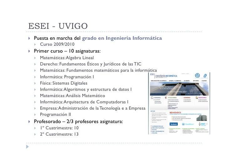 ESEI - UVIGO    Puesta en marcha del grado en Ingeniería Informática         Curso 2009/2010    Primer curso – 10 as...