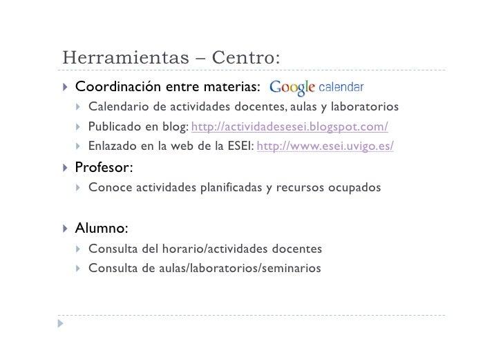 Herramientas – Centro:  Coordinación     entre materias:      Calendario de actividades docentes, aulas y laboratorios...
